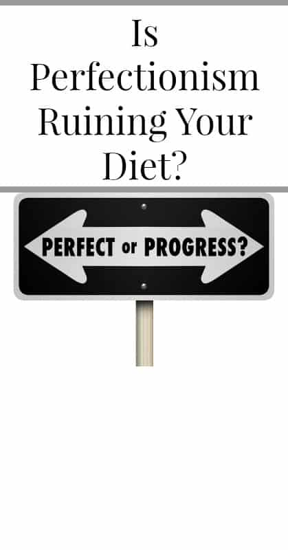 Is Perfectionism Ruining Your Diet pin