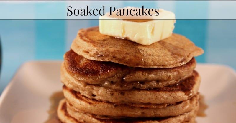 Soaked Pancakes