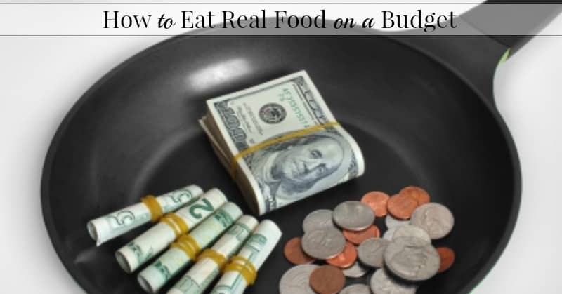 Eating Real Food on a Budget