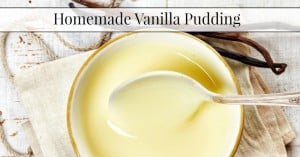 Homemade Vanilla Pudding