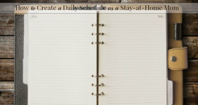 How to Create a Daily Schedule as a SAHM