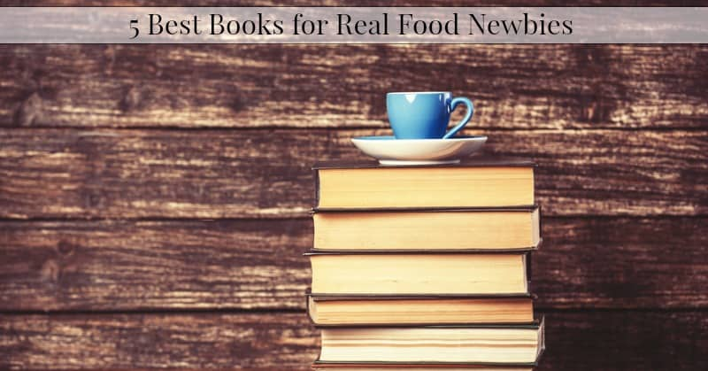 Best Books About Real Food