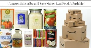 Amazon Subscribe and Save Makes Real Food Affordable