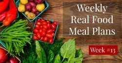 Free Real Food Meal Plans — Week 13
