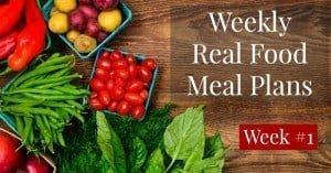 Free Real Food Meal Plans — Week 1
