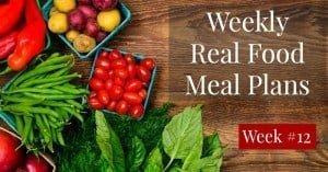 Free Real Food Meal Plans — Week 12