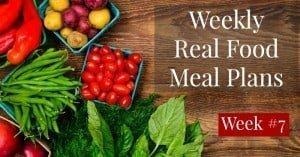 Free Real Food Meal Plans — Week 7