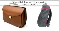 Day-In-The-Life:  Working Full Time and Homeschooling