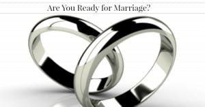 Marriage Q & A:  Am I Ready For Marriage?