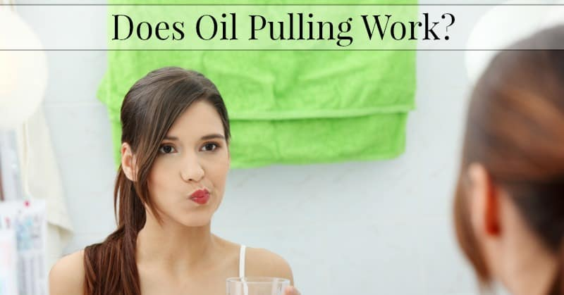 Does Oil Pulling Work