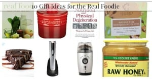 Gift Guide:  10 Gifts For the Real Foodie