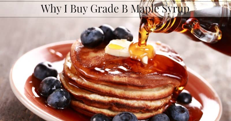 Why I Buy Grade B Maple Syrup