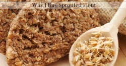Why I Buy Sprouted Flour