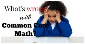 What's Wrong With Common Core Math