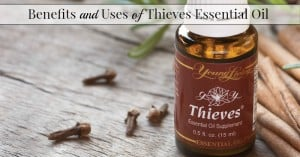 Benefits and Uses of Thieves Essential Oil