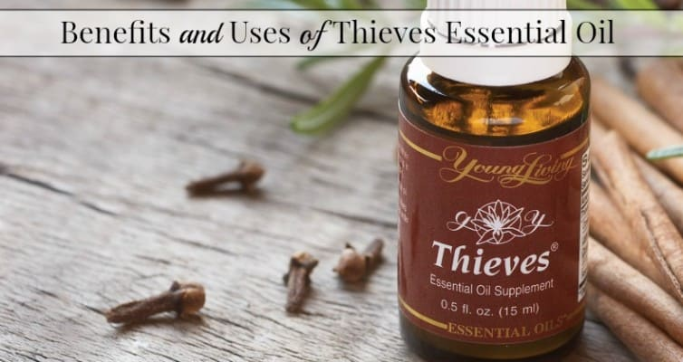 Benefits of Thieves Essential Oil