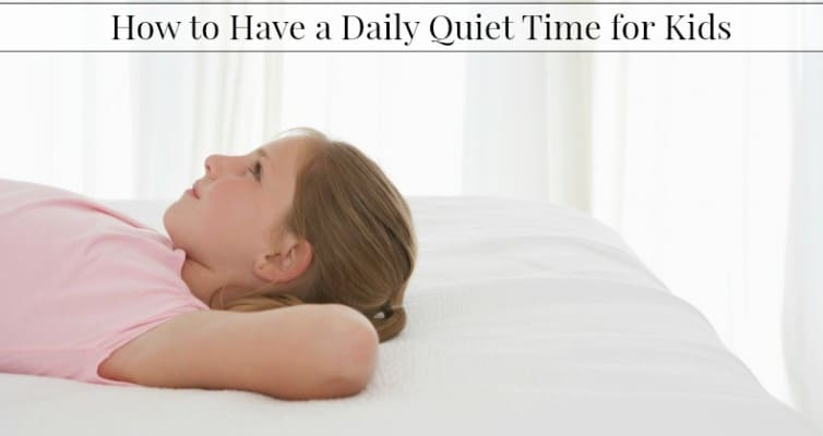 How to Have a Daily Quiet Time for Kids