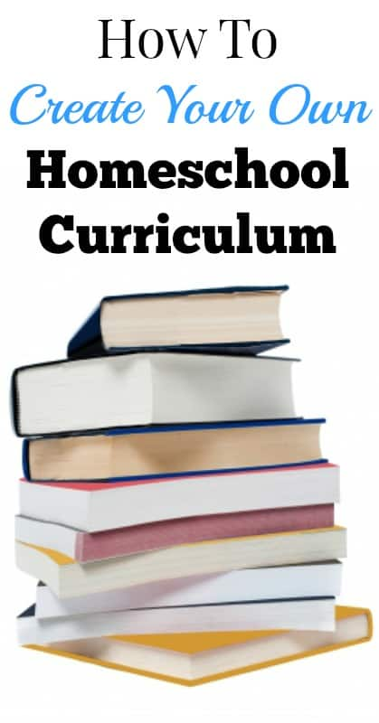 how to create your own homeschool curriculum pin