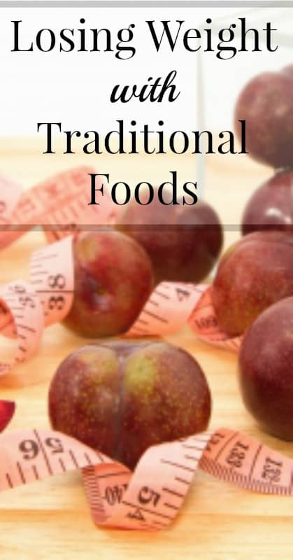 Losing Weight with Traditional Foods