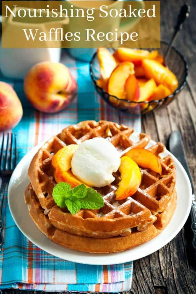 Nourishing Soaked Waffles Recipe