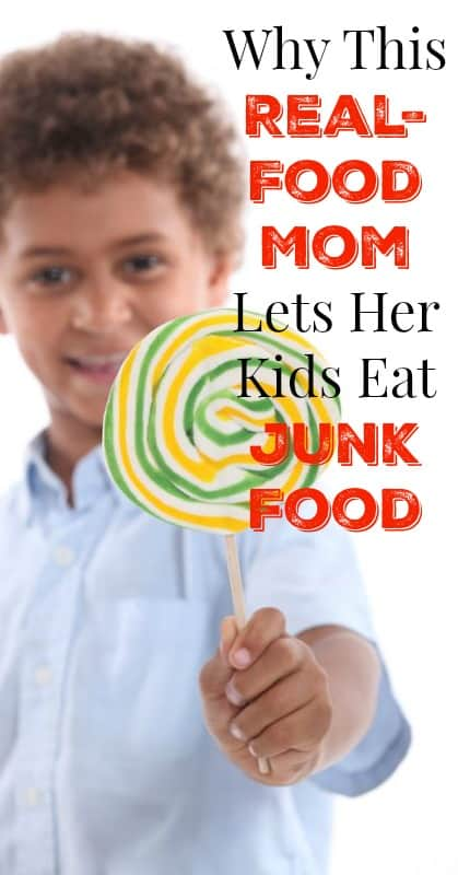 Why This Real Food Mom Lets Her Kids Eat Junk Food