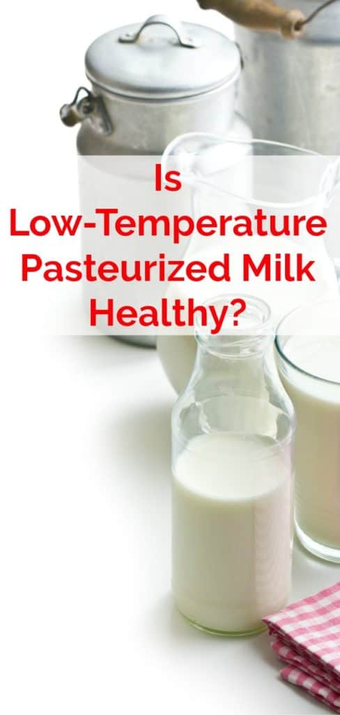 Is Low Temperature Pasteurized Milk As Good As Raw Milk