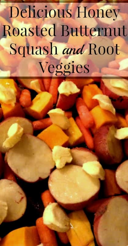 Delicious Honey Roasted Butternut Squash and Root Veggies
