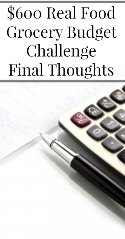 $600 Real Food Grocery Budget Challenge Final Thoughts