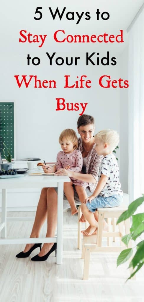How to Connect With Your Kids When You Are Busy
