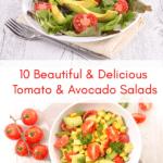 Tomato and Avocado Salads