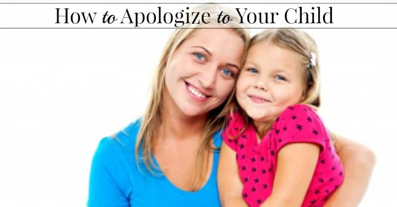 How to Apologize to Your Child