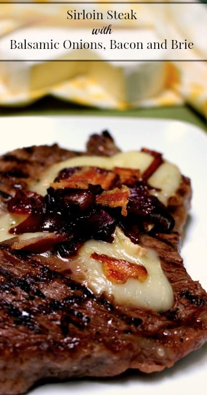 Sirloin Steak with Balsamic Onions, Bacon and Brie pin