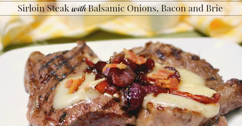 Sirloin Steak with Balsamic Onions Bacon and Brie