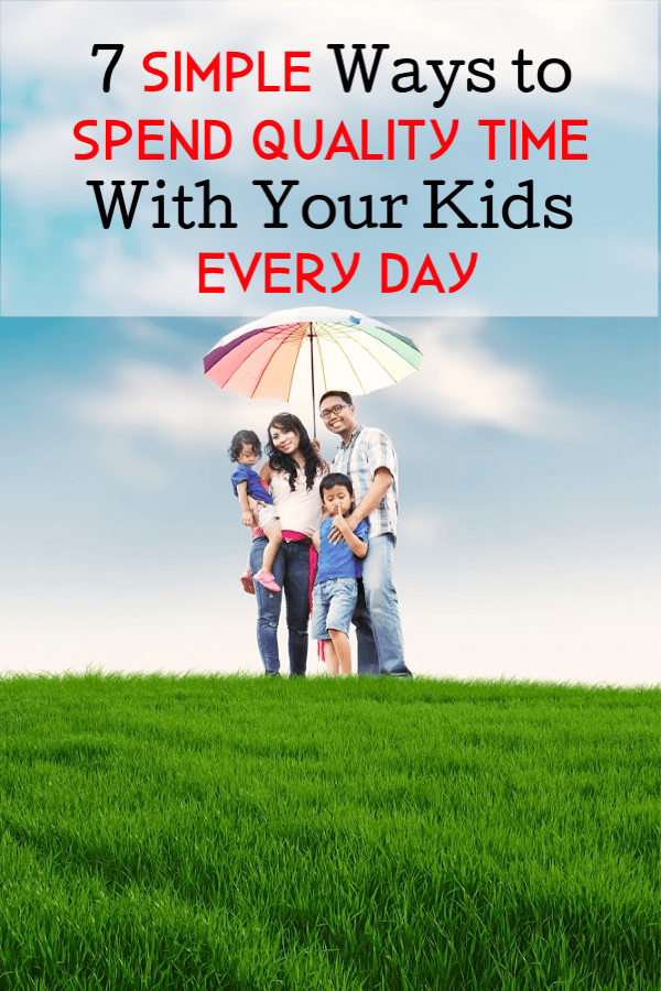 7 Ways to Spend Quality Time With Your Kids Even When You're Busy