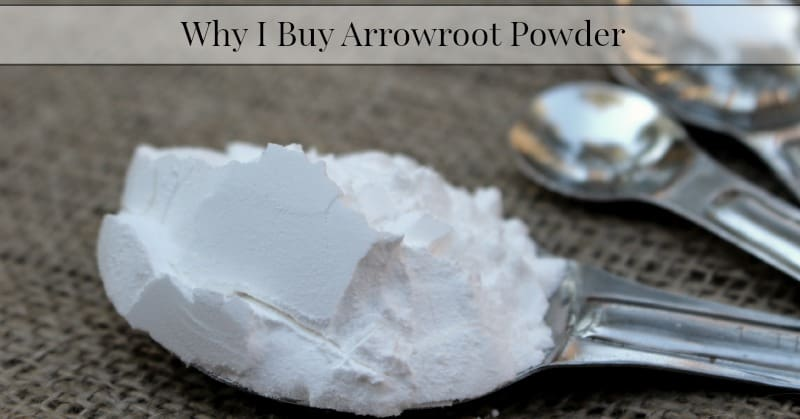 Why I Buy Arrowroot Powder