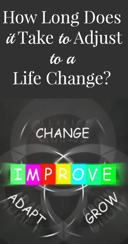 How Long Does it Take to Adjust to a Life Change pin