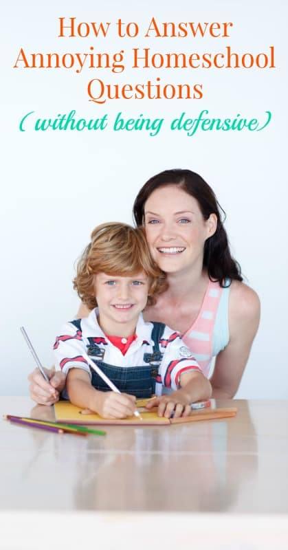 How to Answer Annoying Homeschool Questions Without Being Defensive