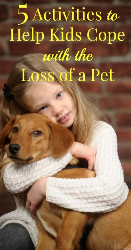 5 Activities to Help Kids Cope with Loss of a Pet