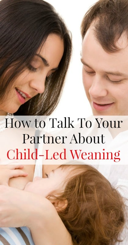 How to Talk to Your Partner About Child Led Weaning pin