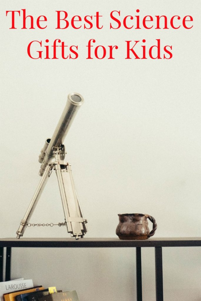 The Best Science Gifts for Kids