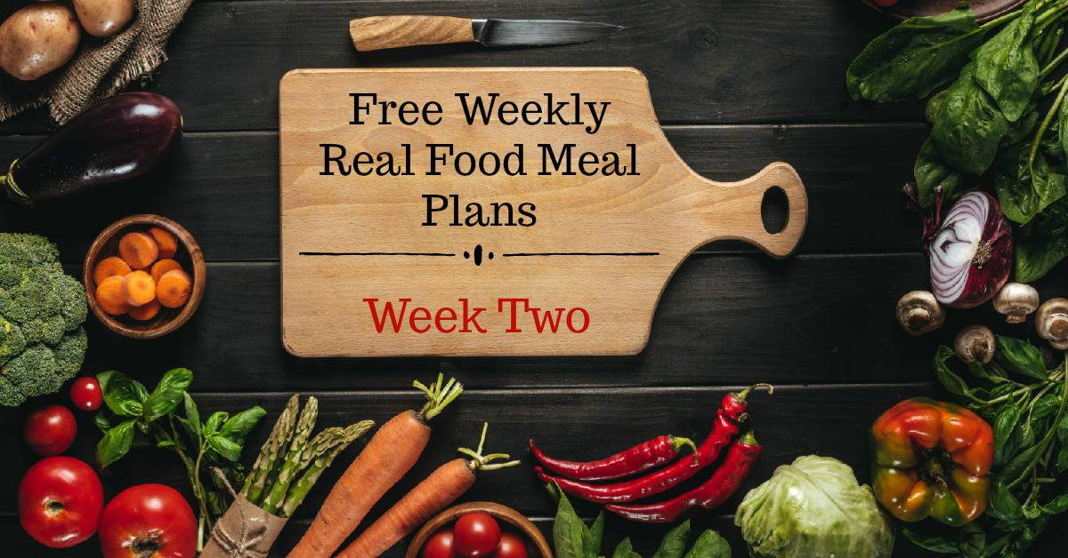 Free Real Food Meal Plans Week Two