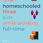 Can I Work Full Time and Homeschol