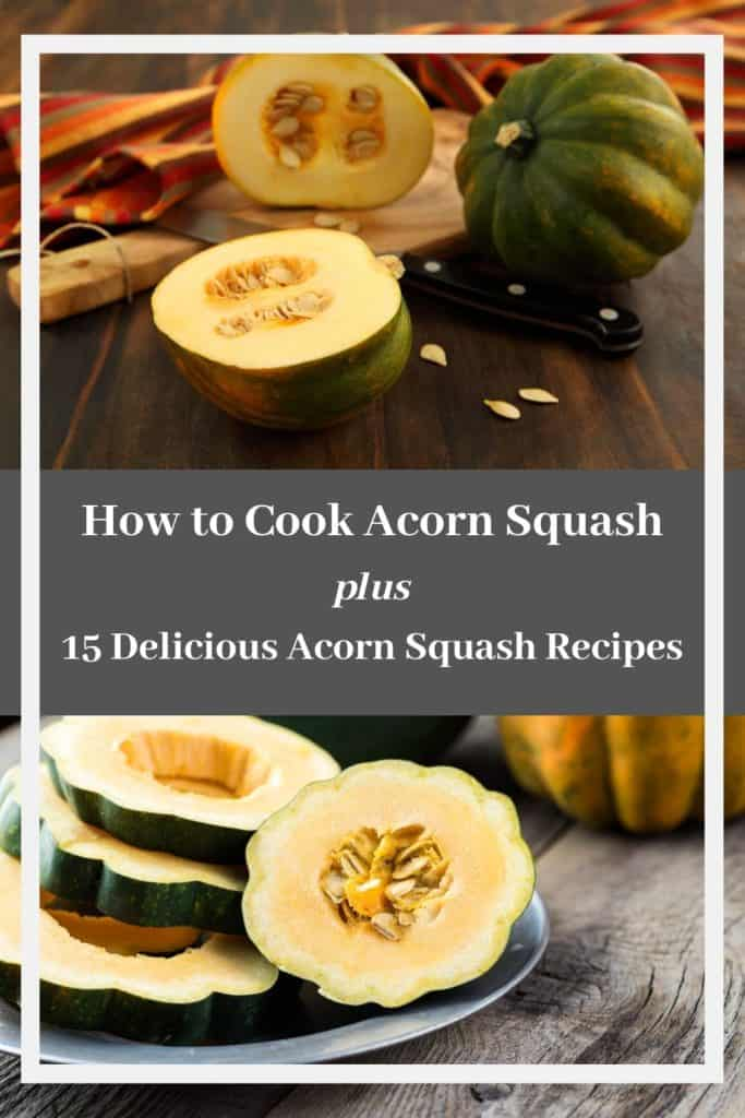 How to Prepare Acorn Squash Plus Acorn Squash Recipes